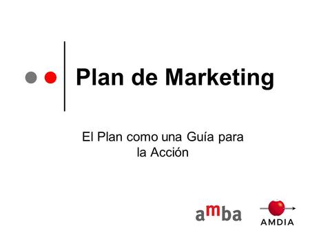 Plan de Marketing El Plan como una Guía para la Acción.