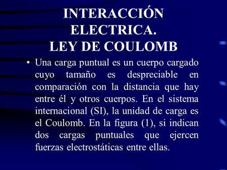 INTERACCIÓN ELECTRICA. LEY DE COULOMB