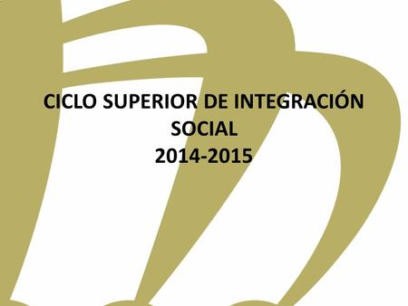CICLO SUPERIOR DE INTEGRACIÓN SOCIAL 2014-2015. ESTHER PERLES GALIANO.