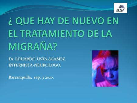 Dr. EDUARDO USTA AGAMEZ. INTERNISTA-NEUROLOGO. Barranquilla, sep. 3 2010.