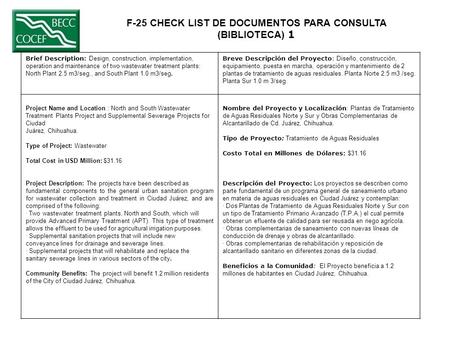 F-25 CHECK LIST DE DOCUMENTOS PARA CONSULTA (BIBLIOTECA) 1 Brief Description: Design, construction, implementation, operation and maintenance of two wastewater.