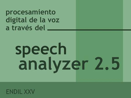 analyzer 2.5 speech procesamiento digital de la voz a través del