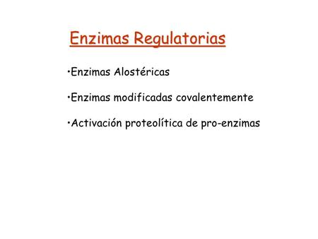 Enzimas Regulatorias Enzimas Alostéricas