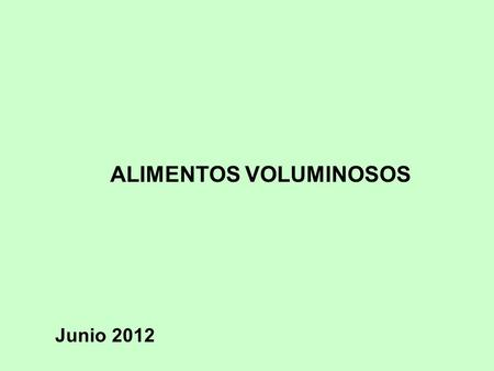 ALIMENTOS VOLUMINOSOS