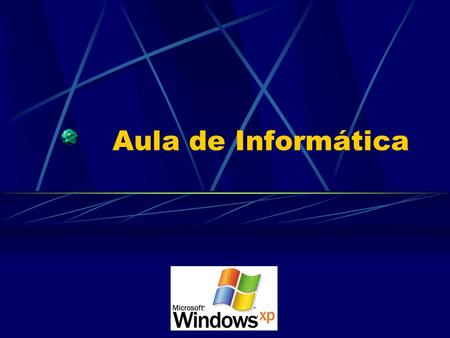 Aula de Informática Windows XP.