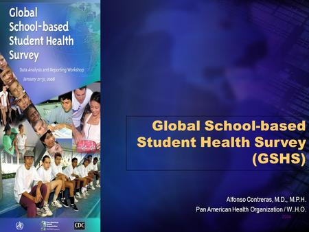 Global School-based Student Health Survey (GSHS)