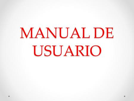 MANUAL DE USUARIO.