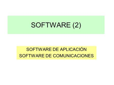 SOFTWARE DE APLICACIÓN SOFTWARE DE COMUNICACIONES