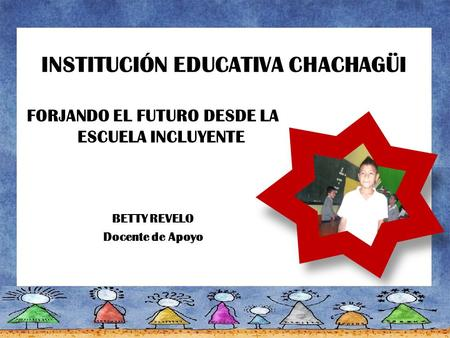 INSTITUCIÓN EDUCATIVA CHACHAGÜI
