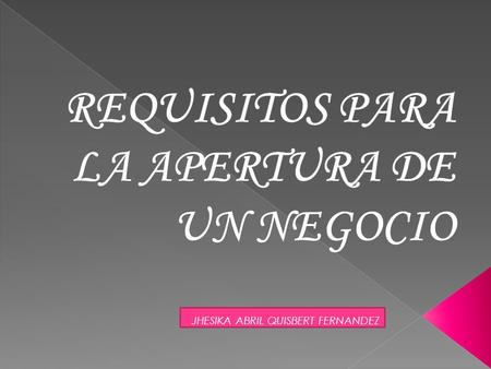 REQUISITOS PARA LA APERTURA DE UN NEGOCIO