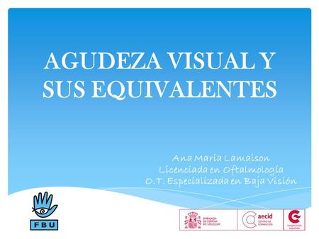 AGUDEZA VISUAL Y SUS EQUIVALENTES