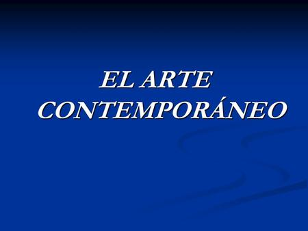 EL ARTE CONTEMPORÁNEO.