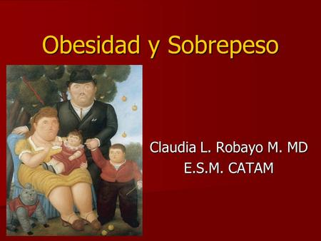 Claudia L. Robayo M. MD E.S.M. CATAM