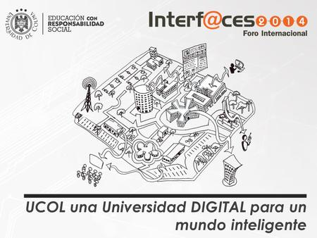 UCOL una Universidad DIGITAL para un mundo inteligente.