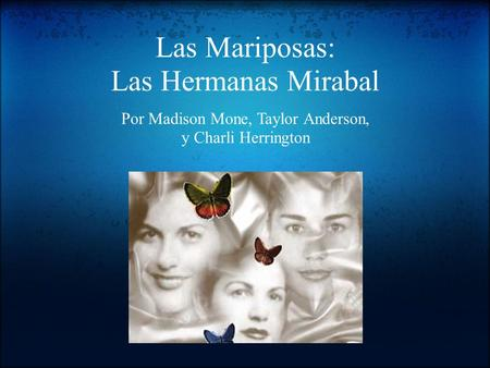 Las Mariposas: Las Hermanas Mirabal