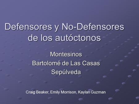 Defensores y No-Defensores de los autóctonos
