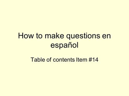 How to make questions en español