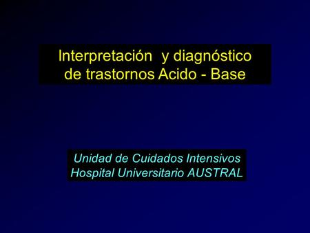 Interpretación y diagnóstico de trastornos Acido - Base