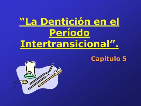 """La Dentición en el Período Intertransicional""."