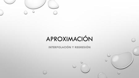 Interpolación y regresión