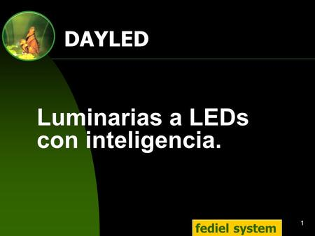 1 Luminarias a LEDs con inteligencia. fediel system DAYLED.