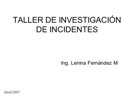 TALLER DE INVESTIGACIÓN DE INCIDENTES