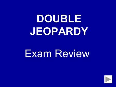 DOUBLE JEOPARDY Exam Review. Man of La Mancha ¿ Qué?EstilosOBRAS¿ Quién?El artista 100 200 300 400 500 100 200 300 400 500 100 200 300 400 500 100 200.