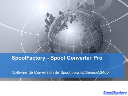 SpoolFactory - Spool Converter Pro Software de Conversión de Spool para i5/iSeries/AS400.