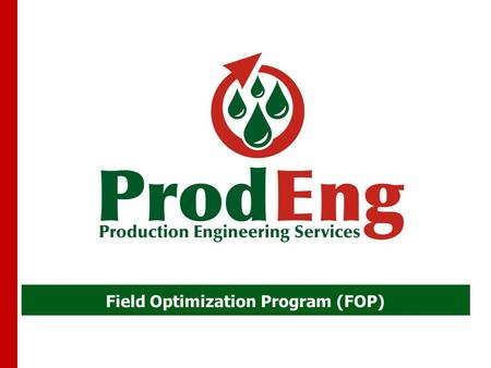 Field Optimization Program (FOP). Agregar valor mensurable, en forma de incrementos de producción sostenidos en yacimientos de hidrocarburo, a través.