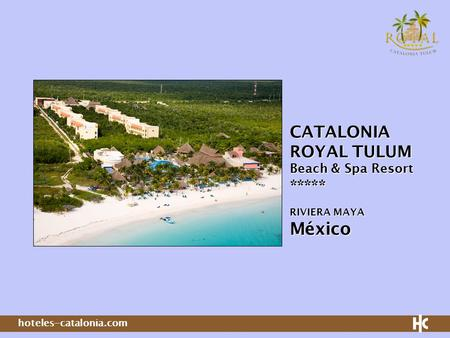 CATALONIA  ROYAL TULUM  Beach & Spa Resort *****  RIVIERA MAYA México