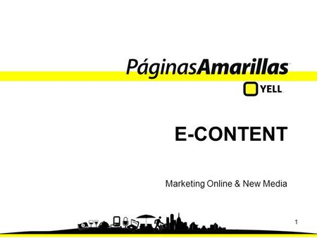 1 E-CONTENT Marketing Online & New Media. 2 Agenda Importancia del E-Content Tipos de Web Sites Portales Verticales - Horizontales Ejemplos Modelos de.