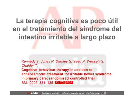 La terapia cognitiva es poco útil en el tratamiento del síndrome del intestino irritable a largo plazo Kennedy T, Jones R, Darnley S, Seed P, Wessely.