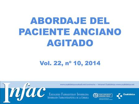 ABORDAJE DEL PACIENTE ANCIANO AGITADO Vol. 22, nº 10, 2014.