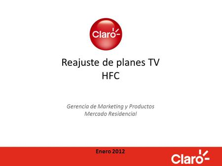 Reajuste de planes TV HFC Gerencia de Marketing y Productos Mercado Residencial Enero 2012.