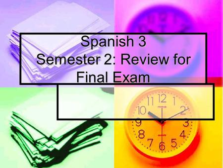 Spanish 3 Semester 2: Review for Final Exam. Comparaciones: 9-1 Explica cómo son diferentes o similares estas cosas: Explica cómo son diferentes o similares.