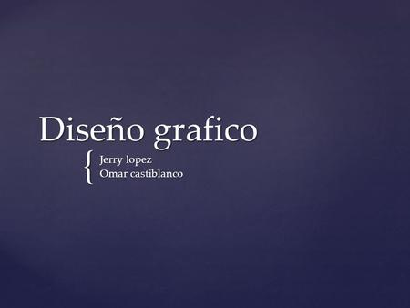 Jerry lopez Omar castiblanco