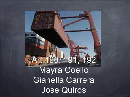 Art 190, 191, 192 Mayra Coello Gianella Carrera Jose Quiros
