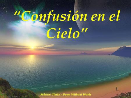 """Confusión en el Cielo"" Música: Clarks – Poem Without Words"
