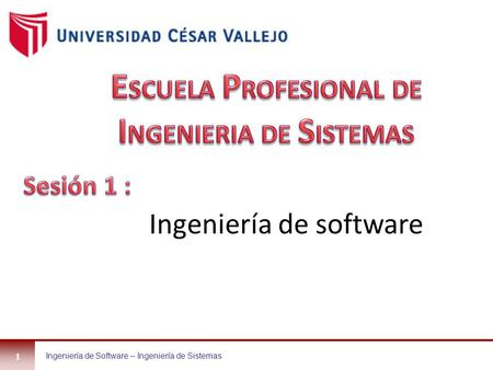 Ingeniería de Software – Ingeniería de Sistemas1 Ingeniería de software.