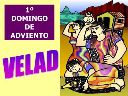 1º DOMINGO DE ADVIENTO VELAD.