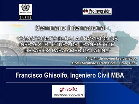 Francisco Ghisolfo, Ingeniero Civil MBA