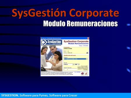 SysGestión Corporate Modulo Remuneraciones SYSGESTION, Software para Pymes, Software para Crecer.