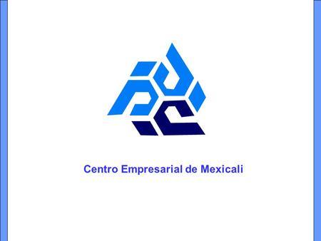 Resultado de imagen para logo del Centro Empresarial de Mexicali, A.c.