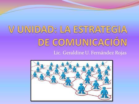 Lic. Geraldine U. Fernández Rojas. Importancia del marketing de relaciones y de la comunicación integrada de marketing Debido a la diversidad de los factores.