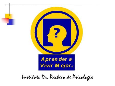 Instituto Dr. Pacheco de Psicología. © 2003-2005 Angel Enrique Pacheco, Ph.D. Todos los Derechos Reservados. All Rights Reserved. INSTITUTO DR. PACHECO.