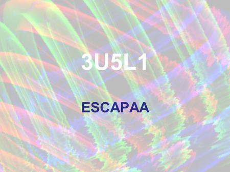 3U5L1 ESCAPAA. En caso de quein case Sin quewithout Con tal de queas long as Antes de quebefore Para quein order/so that A fin de que = Para que A menos.