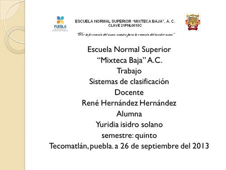 "Escuela Normal Superior ""Mixteca Baja"" A. C"