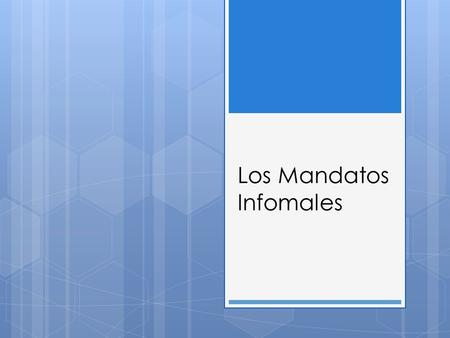 "Los Mandatos Infomales. In English, all commands are formed by using the infinitive form of the verb without the word ""to"". Please stop taking our land!"
