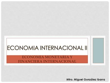 ECONOMIA MONETARIA Y FINANCIERA INTERNACIONAL