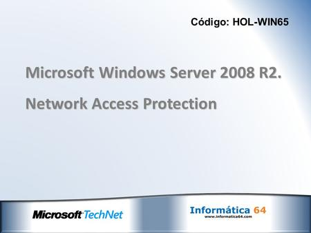 Código: HOL-WIN65 Microsoft Windows Server 2008 R2. Network Access Protection.